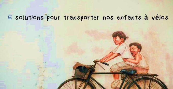 6 solutions pour transporter nos enfants à vélos